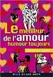 Le Meilleur de l'amour : Précédé de Humour toujours !