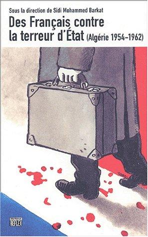 Des Français contre la terreur d'Etat (Algérie 1954-1962)