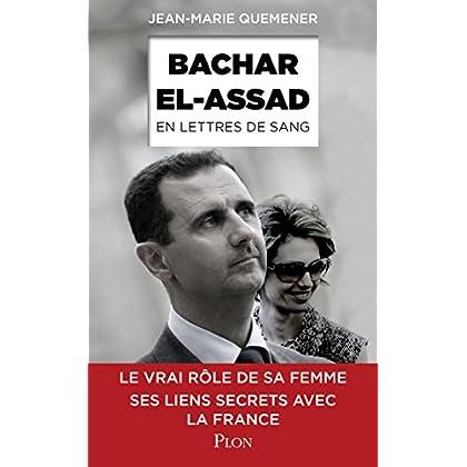 Bachar al-Assad, en lettres de sang (Hors collection)