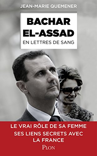 Bachar al-Assad, en lettres de sang (Hors collection) par Jean-Marie QUEMENER