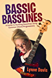 Bassic Basslines: A Guide to Building Basslines Using Common Chord Progressions (English Edition)