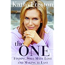 The One: Finding Soul Mate Love and Making It Last