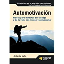 AUTOMOTIVACION: Claves para disfrutar del trabajo y de la vida, con ilusión y entusiasmo (Bresca Profit)