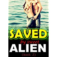 EROTICA: Saved by Sweet Alien 2: Science Fiction Romance: Alien Abduction Sci-fi Sex Love Stories (English Edition)