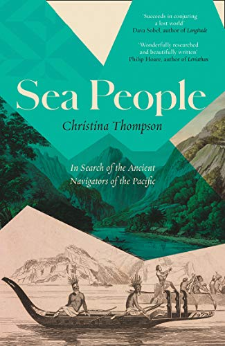 Sea People: In Search of the Ancient Navigators of the Pacific (English Edition)