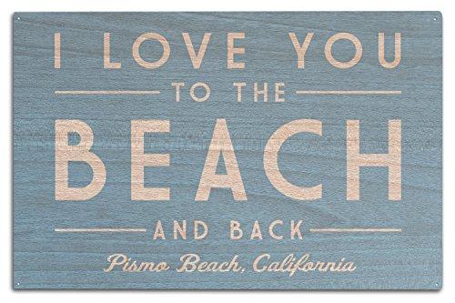 Lantern Press Pismo Beach, Kalifornien-I Love You to The Beach und Rückseite 10 x 15 Wood Sign Multi