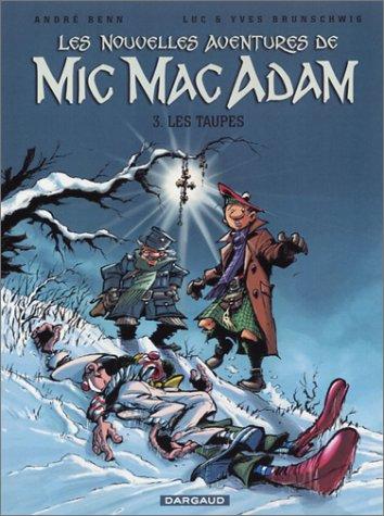 Mic Mac Adam, tome 3 : Les Taupes par Brunschwig, Benn