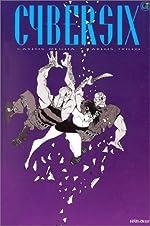 Cybersix, tome 5 de Carlos Meglia