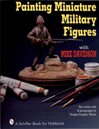 Painting Miniature Military Figures (A Schiffer Book for Hobbyists) por Mike Davidson