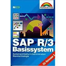 Praxistrainer SAP R/3 Basissystem. Systemarchitektur, Administration, Basistechnologie
