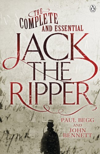 The Complete and Essential Jack the Ripper (English Edition)