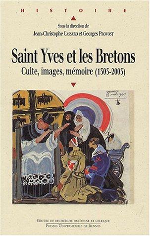 Saint Yves et les Bretons : Culte, images, mmoire (1303-2003)