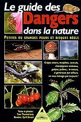 Le guide des Dangers dans la nature : Petites ou grandes peurs et risques réels