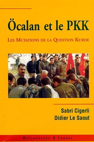 Ocalan et le PKK : Les mutations de la question kurde en Turquie et au Moyen-Orient