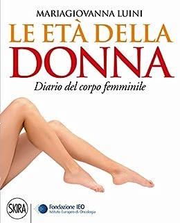 Le età della donna: Diario del corpo femminile par [Luini, Mariagiovanna]