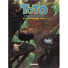 Toto l'ornithorynque, tome 4 : Toto l'ornithorynque et le bruit qui rêve
