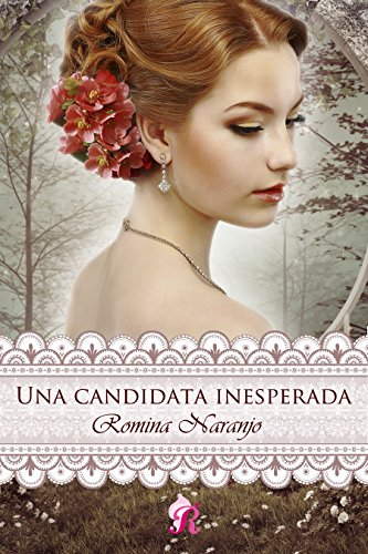 Una Candidata inesperada (Romantic Ediciones) por Romina Naranjo