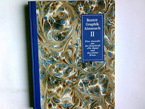 Bunter Graphik-Almanach II. eine Auswahl aus der Zeitschrift Die Kunst und das schöne Heim