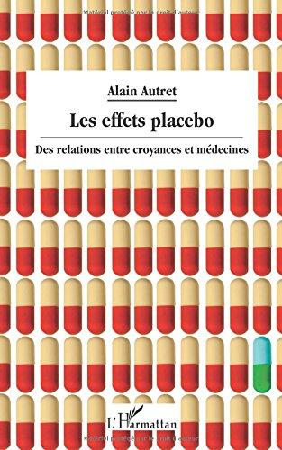 Effets Placebo des Relations Entre Croyances et Medecines
