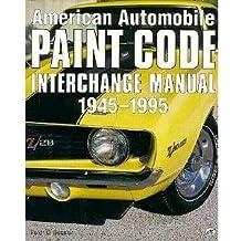 American Automobile Paint Code Interchange Manual, 1945-1995