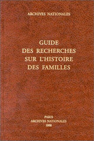 Guide des recherches sur l'histoire des familles