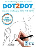 DOT TO DOT For Adults Fun and Challenging Join the Dots: The mindful way to relax and unwind