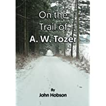 On the Trail of A. W. Tozer