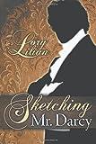 Sketching Mr. Darcy: A Pride and Prejudice alternative journey