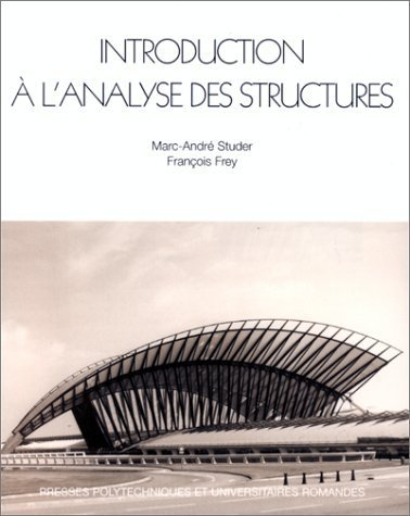 Introduction à l'analyse des structures de Marc-André Studer (1 novembre 1996) Broché