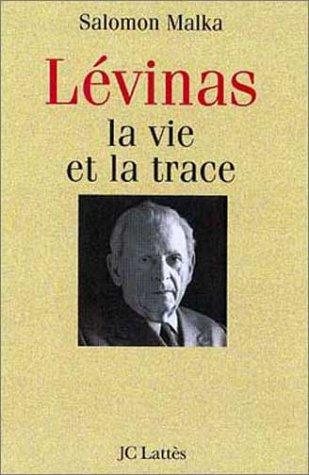 Emmanuel Lvinas. : La vie et la trace