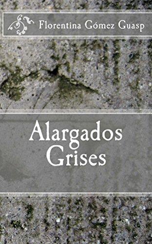 Alargados Grises por Florentina Gómez Guasp