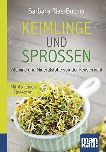 Preisvergleich Produktbild Keimlinge und Sprossen. Kompakt-Ratgeber: Vitamine und Mineralstoffe von der Fensterbank. Mit 45 feinen Rezepten