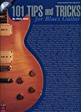 101 Tips & Tricks for Blues Guitar by Chris Hunt (2006-02-01)