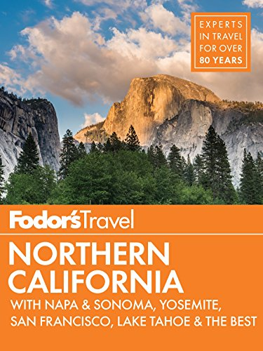 Fodor's Northern California: with Napa & Sonoma, Yosemite, San Francisco, Lake Tahoe & the Best Road Trips (Full-color Travel Guide Book 14) (English Edition)