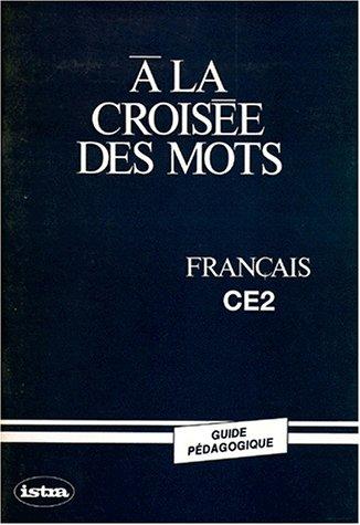 A la croisée des mots, CE2, guide pédagogique