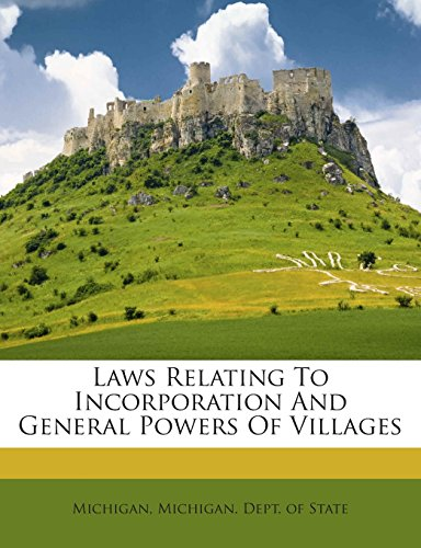 Laws Relating to Incorporation and General Powers of Villages