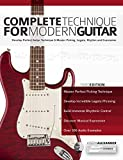 Complete Technique for Modern Guitar: Develop perfect guitar technique and master picking, legato, rhythm and expression (English Edition)