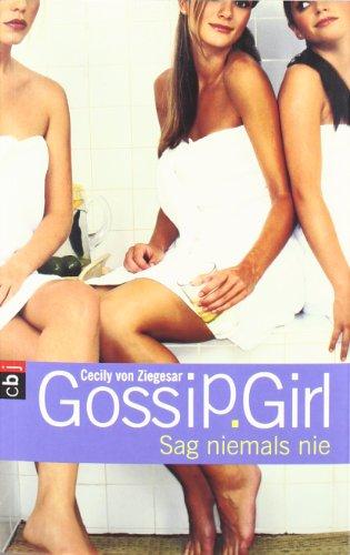 Gossip Girl 07. Sag niemals nie.