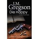 Die Happy (A Lambert and Hook Mystery) by J. M. Gregson (2013-08-29)