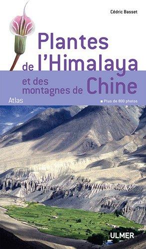 Plantes de l'Himalaya et des montagnes de Chine par Cedric Basset