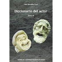 Diccionario Del Actor. Tomo III