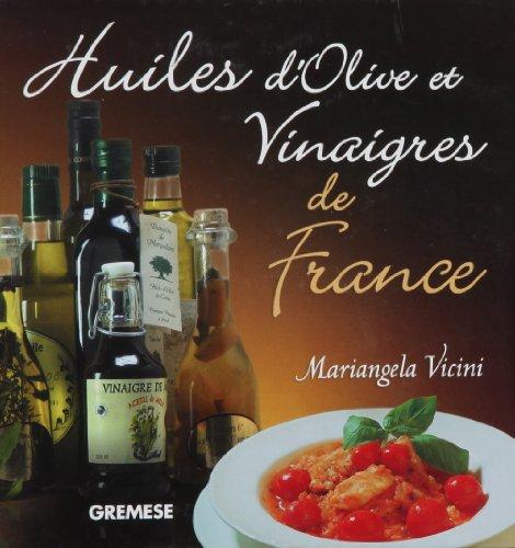 Huiles d'olive et vinaigres de France par Mariangela Vicini