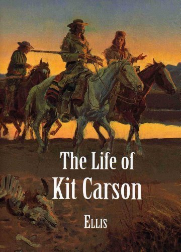 The Life of Kit Carson by Ellis, Edward S. (1998) Paperback