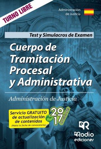 Cuerpo de Tramitación Procesal y Administrativa de Justicia. Test del Temario y Simulacros de examen