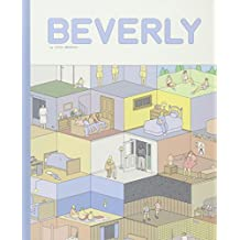 Beverly : A Darkly Funny Portrait of Middle America Seen Through the Stunted, Numb Minds of its Children