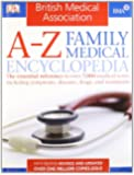 BMA A-Z Family Medical Encyclopedia: The Essential Reference to Over 7,000 Medical Terms Including Symptoms, Diseases, Drugs, and Treatments