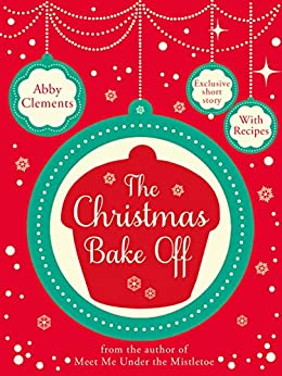 The Christmas Bake Off by [Clements, Abby]