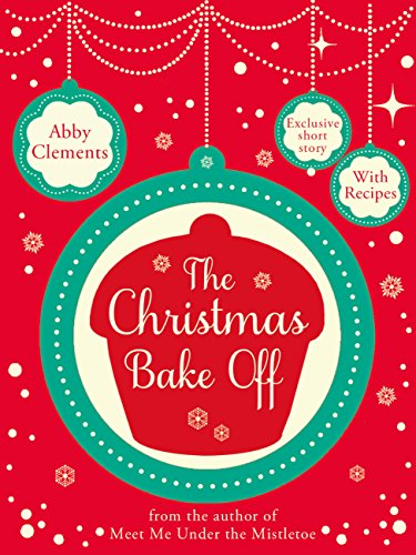 The Christmas Bake Off (English Edition) par [Clements, Abby]