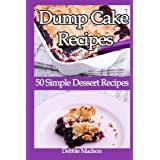 Dump Cake Recipes: 50 Simple Dessert Recipes (Bakery Cooking Series) (Volume 4) by Debbie Madson (2014-10-08)