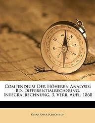 Compendium Der Höheren Analysis: Bd. Differentialrechnung. Integralrechnung. 3. Verb. Aufl. 1868